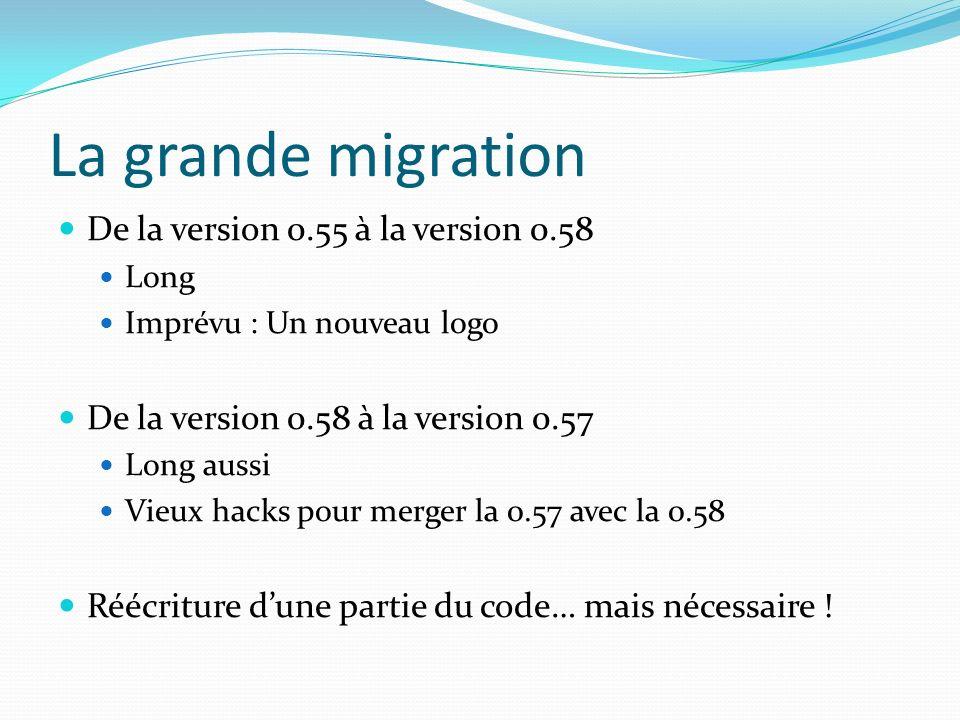 La grande migration De la version 0.55 à la version 0.58