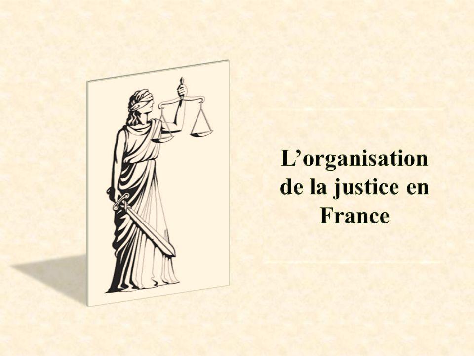 L'organisation de la justice en France