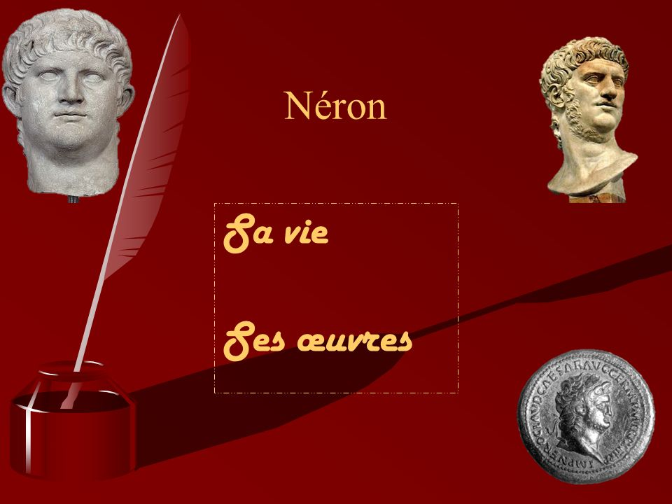 Néron Sa vie Ses œuvres
