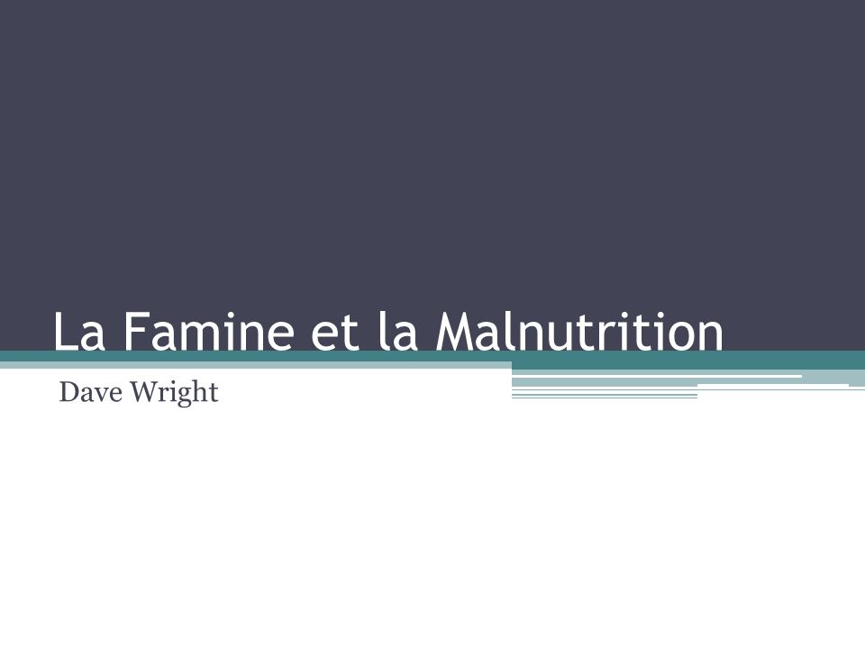 La Famine et la Malnutrition