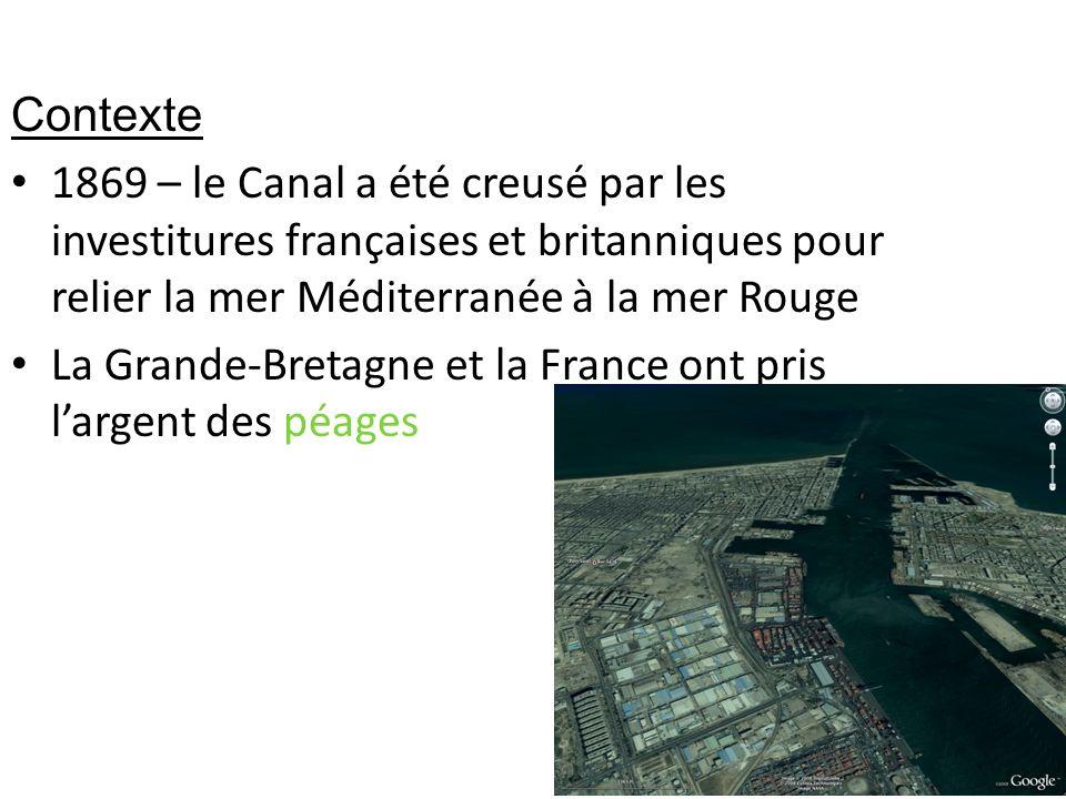 Contexte 1869 – le Canal a été creusé par les investitures françaises et britanniques pour relier la mer Méditerranée à la mer Rouge.