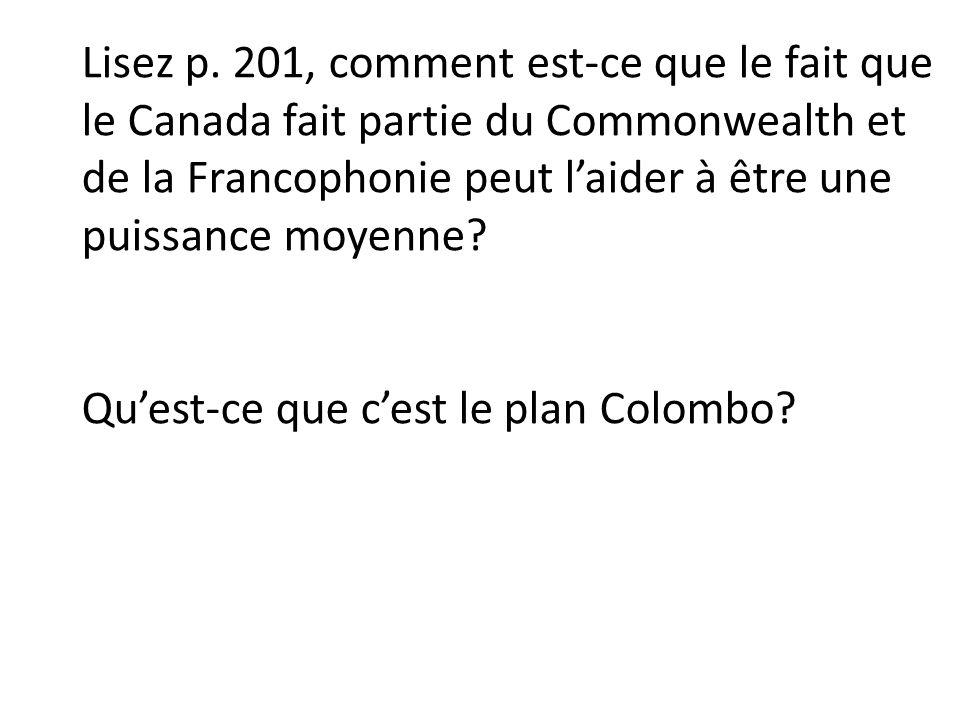 Lisez p. 201, comment est-ce que le fait que le Canada fait partie du Commonwealth et de la Francophonie peut l'aider à être une puissance moyenne