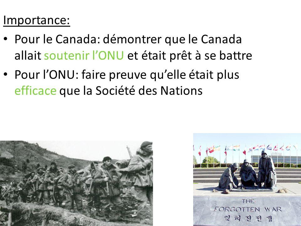 Importance: Pour le Canada: démontrer que le Canada allait soutenir l'ONU et était prêt à se battre.