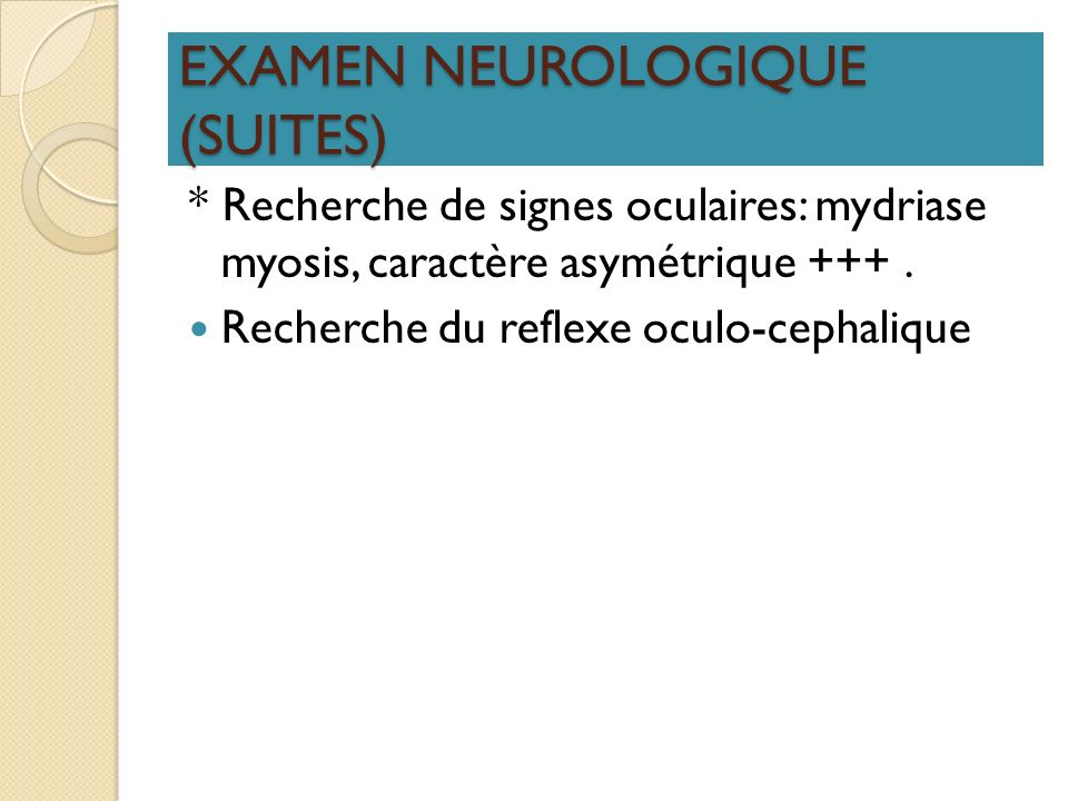 EXAMEN NEUROLOGIQUE (SUITES)