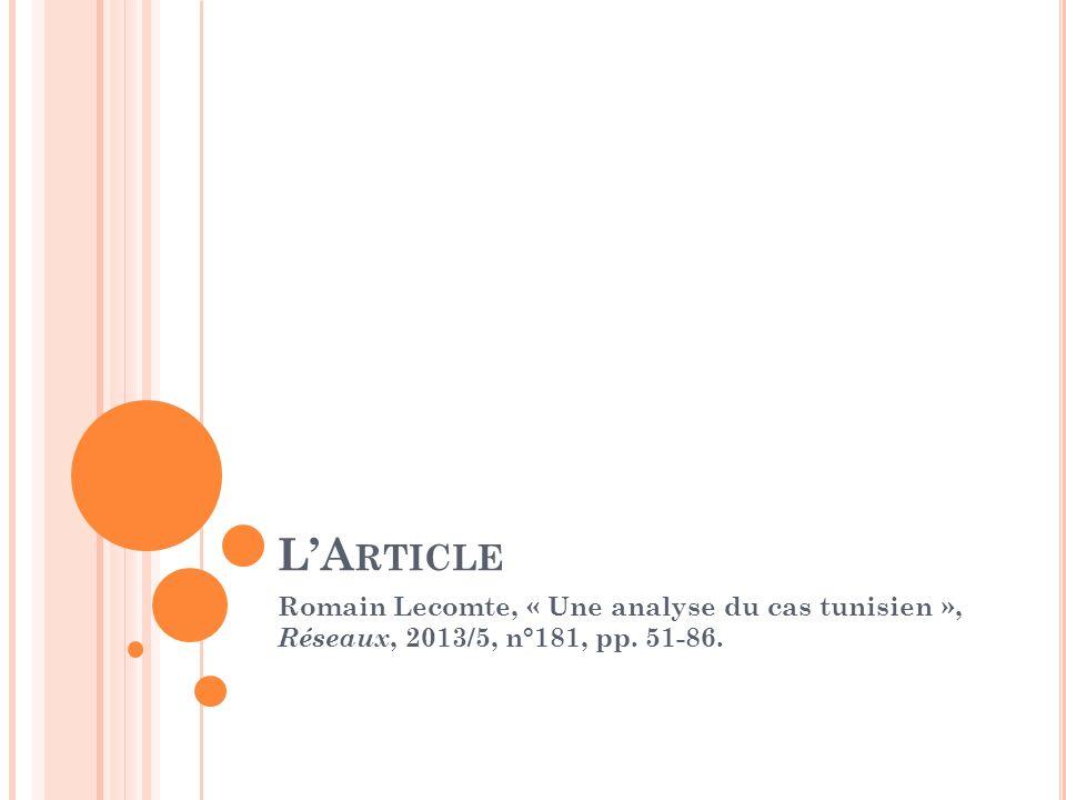 L'Article Romain Lecomte, « Une analyse du cas tunisien », Réseaux, 2013/5, n°181, pp. 51-86.