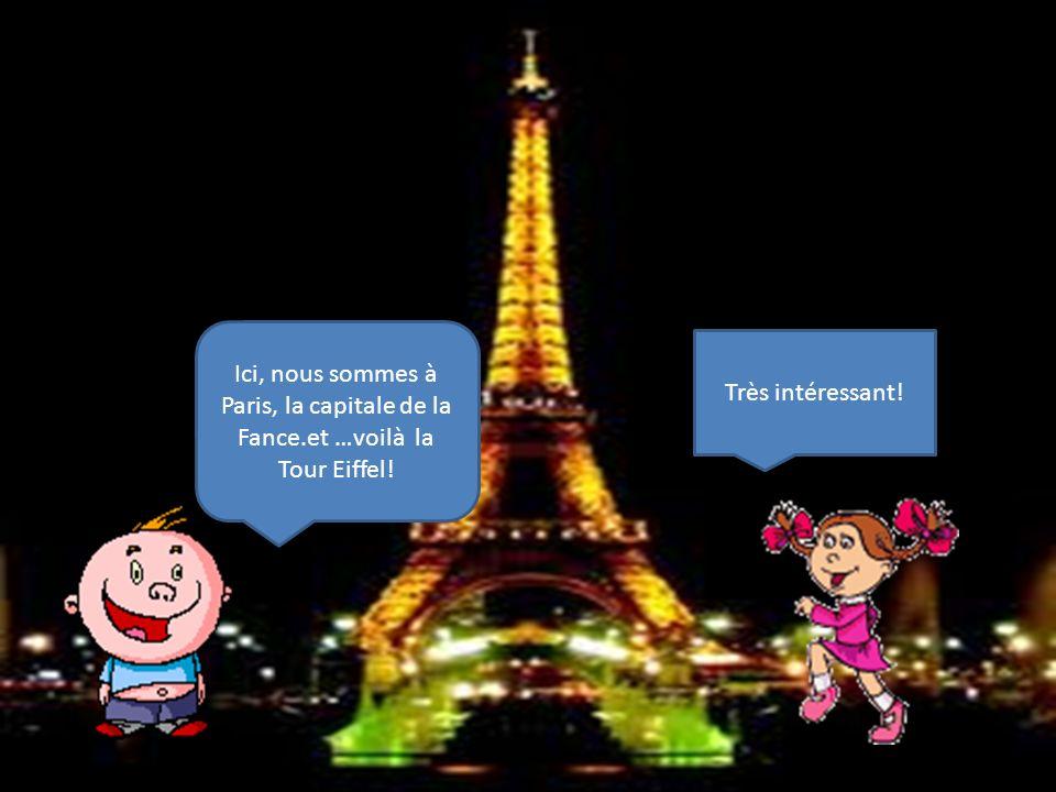 Ici, nous sommes à Paris, la capitale de la Fance
