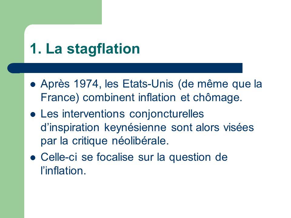 1. La stagflation Après 1974, les Etats-Unis (de même que la France) combinent inflation et chômage.