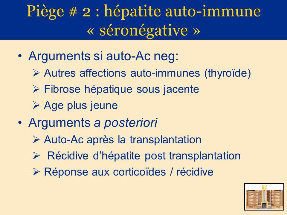 Piège # 2 : hépatite auto-immune « séronégative »