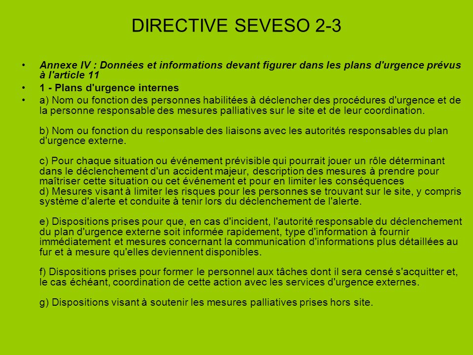 DIRECTIVE SEVESO 2-3 Annexe IV : Données et informations devant figurer dans les plans d urgence prévus à l article 11.