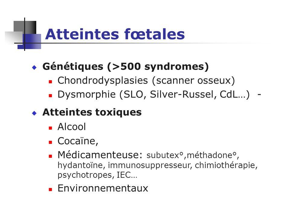 Atteintes fœtales Génétiques (>500 syndromes)