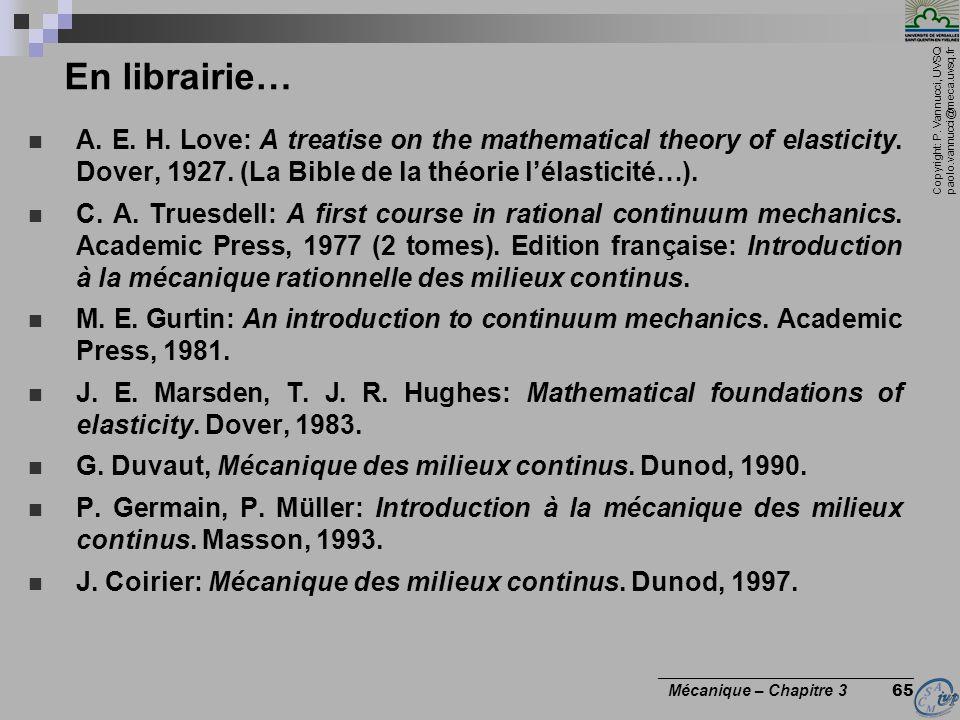 En librairie… A. E. H. Love: A treatise on the mathematical theory of elasticity. Dover, 1927. (La Bible de la théorie l'élasticité…).