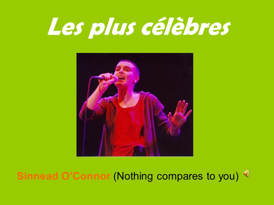 Les plus célèbres Sinnead O'Connor (Nothing compares to you)