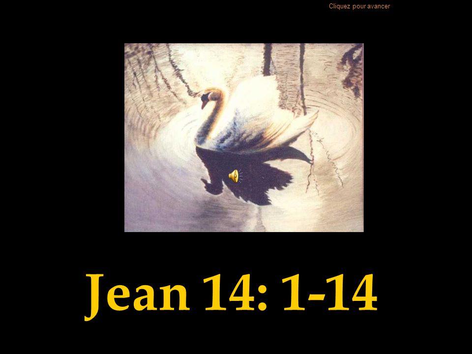 Cliquez pour avancer Jean 14: 1-14