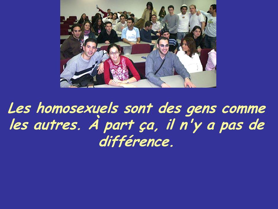 Les homosexuels sont des gens comme les autres