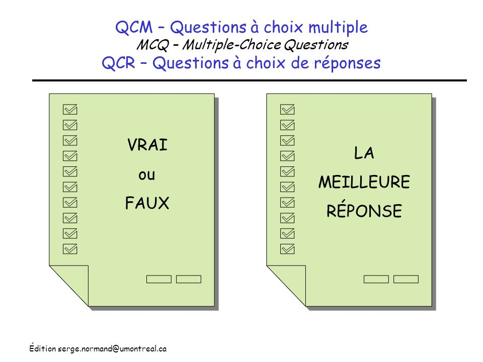 QCM – Questions à choix multiple MCQ – Multiple-Choice Questions QCR – Questions à choix de réponses