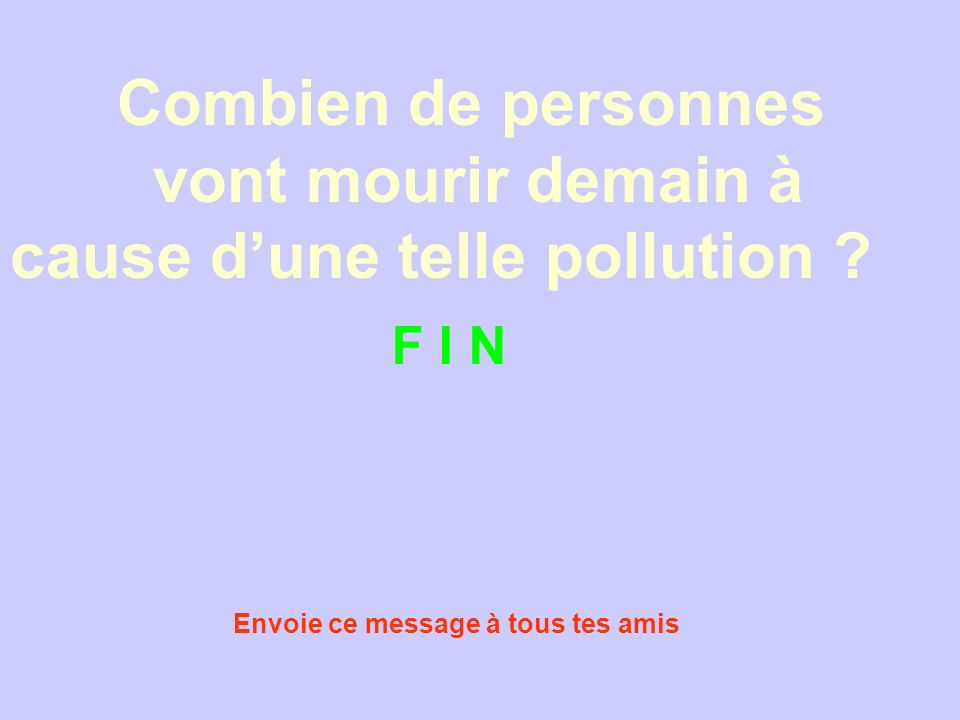 vont mourir demain à cause d'une telle pollution