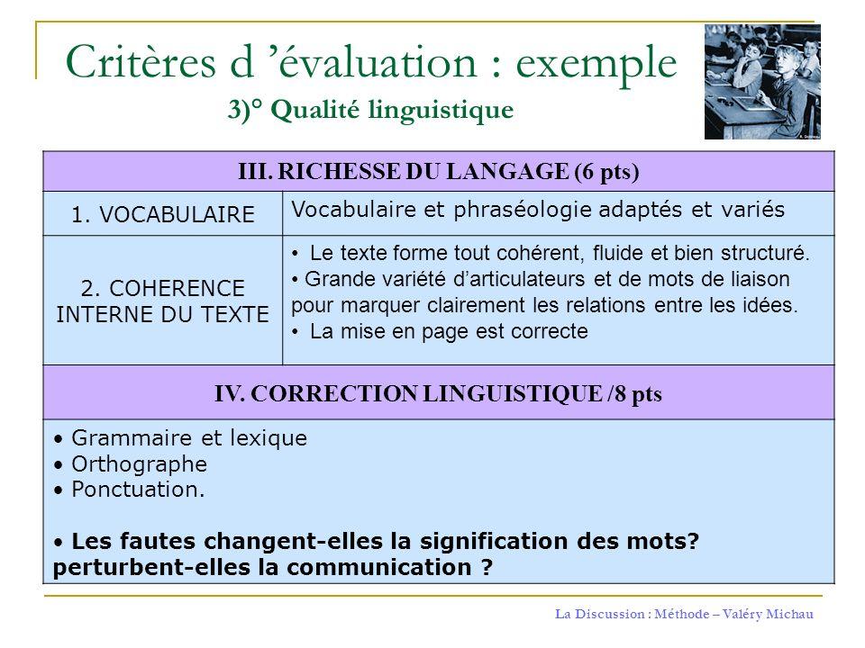Critères d 'évaluation : exemple 3)° Qualité linguistique