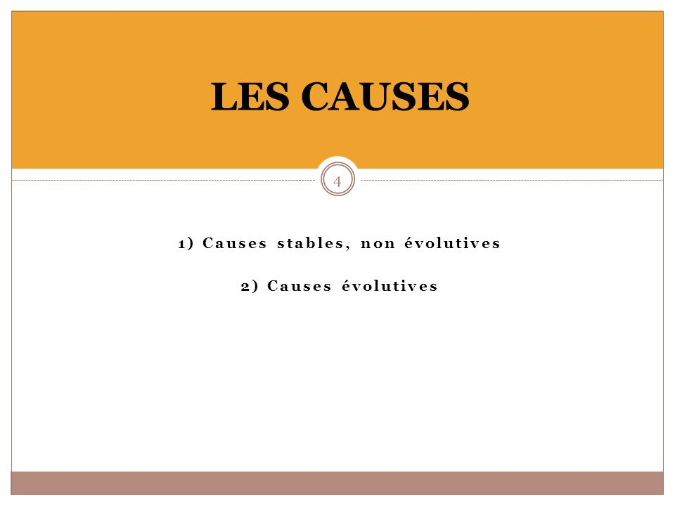 1) Causes stables, non évolutives