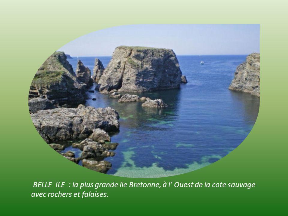 BELLE ILE : la plus grande ile Bretonne, à l' Ouest de la cote sauvage avec rochers et falaises.