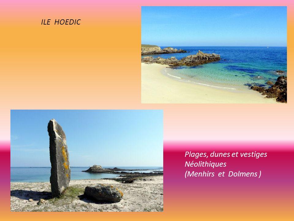 ILE HOEDIC Plages, dunes et vestiges Néolithiques (Menhirs et Dolmens )