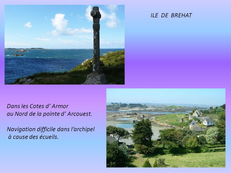 ILE DE BREHAT Dans les Cotes d' Armor au Nord de la pointe d' Arcouest. Navigation difficile dans l'archipel.
