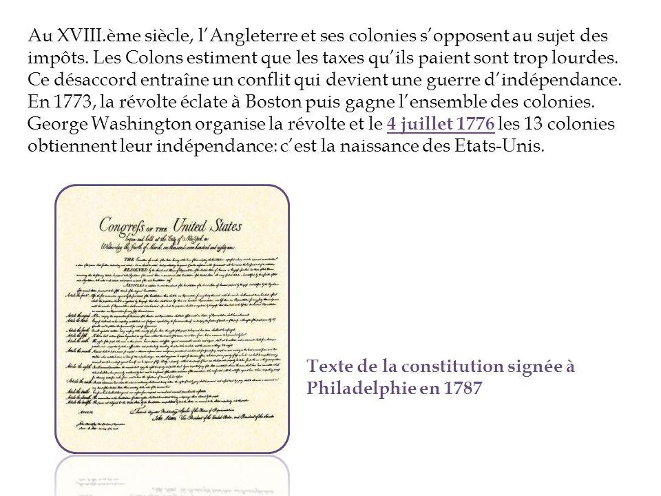 Au XVIII.ème siècle, l'Angleterre et ses colonies s'opposent au sujet des impôts. Les Colons estiment que les taxes qu'ils paient sont trop lourdes. Ce désaccord entraîne un conflit qui devient une guerre d'indépendance.