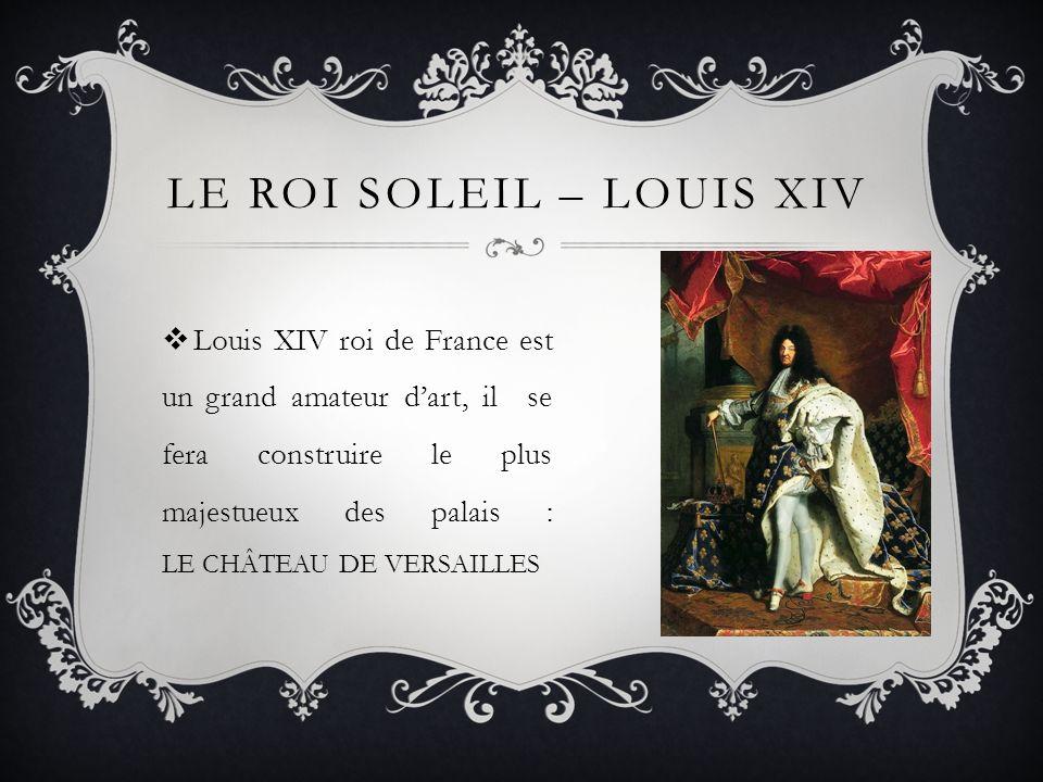 Le Roi Soleil – Louis XIV
