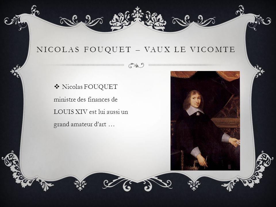 Nicolas FOUQUET – Vaux le Vicomte