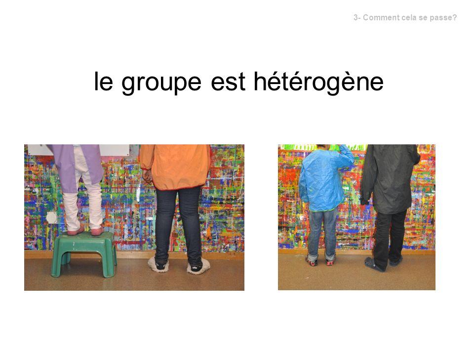 le groupe est hétérogène