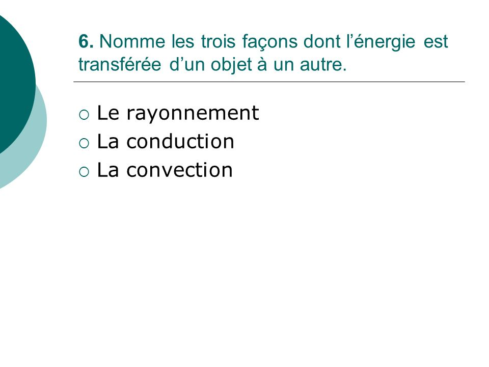 Le rayonnement La conduction La convection