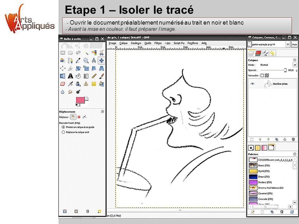 Etape 1 – Isoler le tracé - Ouvrir le document préalablement numérisé au trait en noir et blanc.
