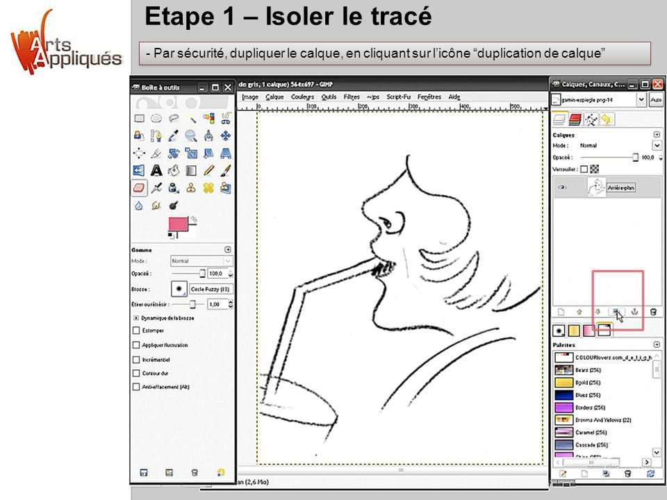 Etape 1 – Isoler le tracé Par sécurité, dupliquer le calque, en cliquant sur l'icône duplication de calque
