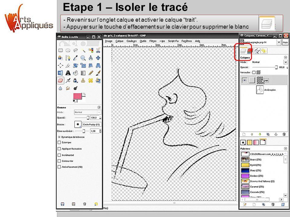 Etape 1 – Isoler le tracé Revenir sur l'onglet calque et activer le calque trait .