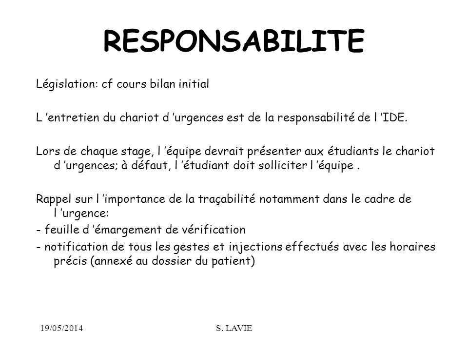 RESPONSABILITE Législation: cf cours bilan initial