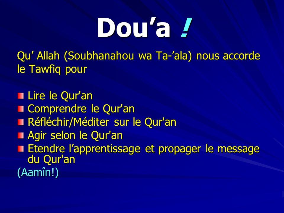 Dou'a ! Qu' Allah (Soubhanahou wa Ta-'ala) nous accorde le Tawfiq pour