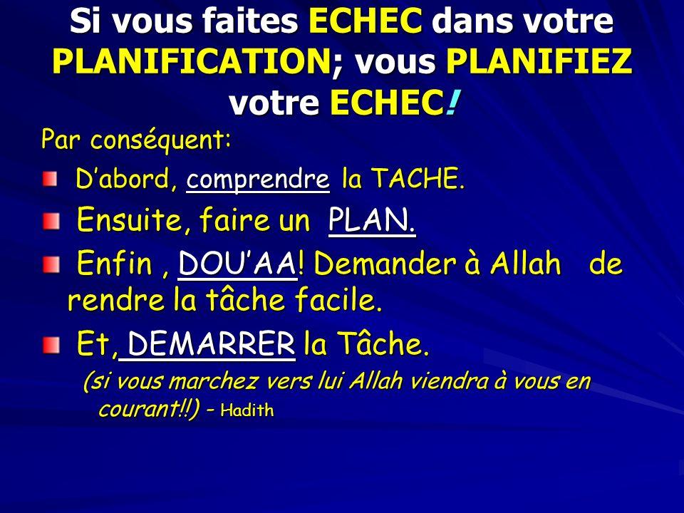 Si vous faites ECHEC dans votre PLANIFICATION; vous PLANIFIEZ votre ECHEC!