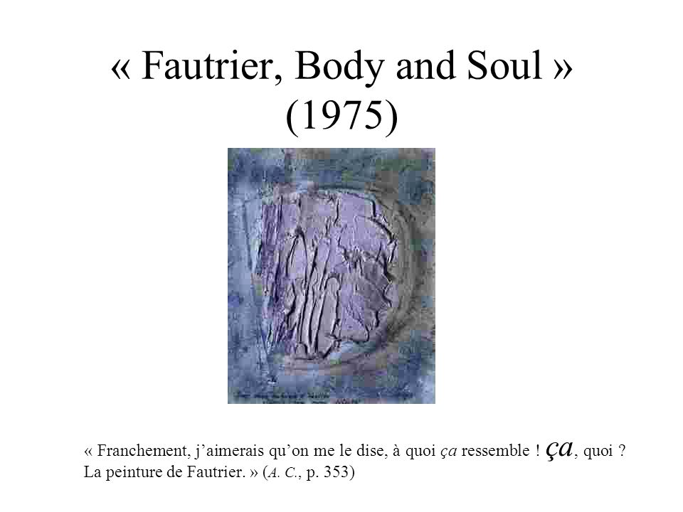 « Fautrier, Body and Soul » (1975)