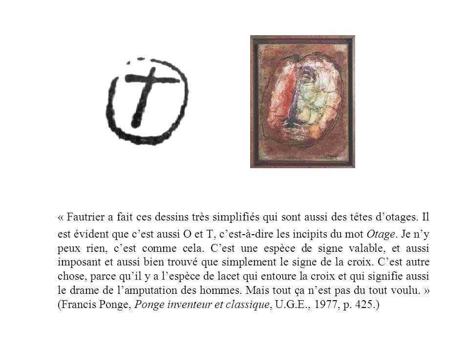 « Fautrier a fait ces dessins très simplifiés qui sont aussi des têtes d'otages.