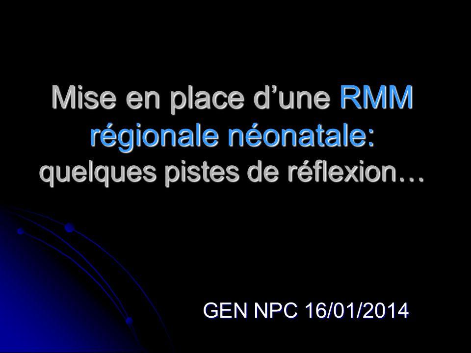 Mise en place d'une RMM régionale néonatale: quelques pistes de réflexion…
