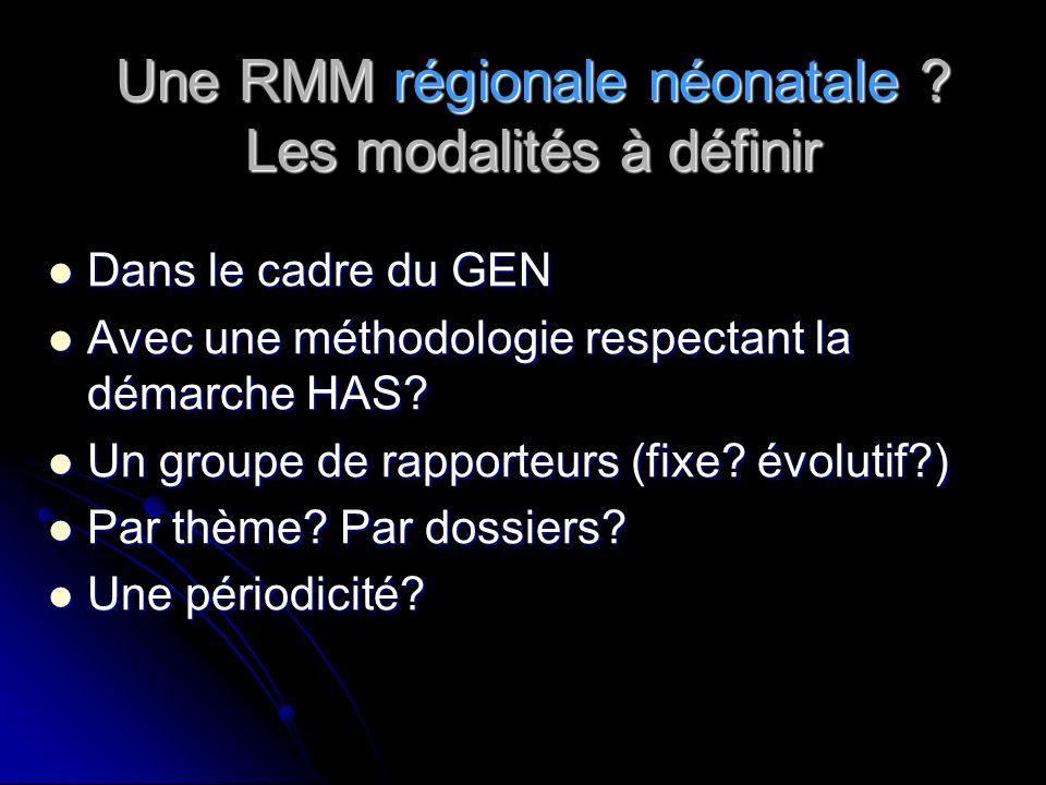 Une RMM régionale néonatale Les modalités à définir