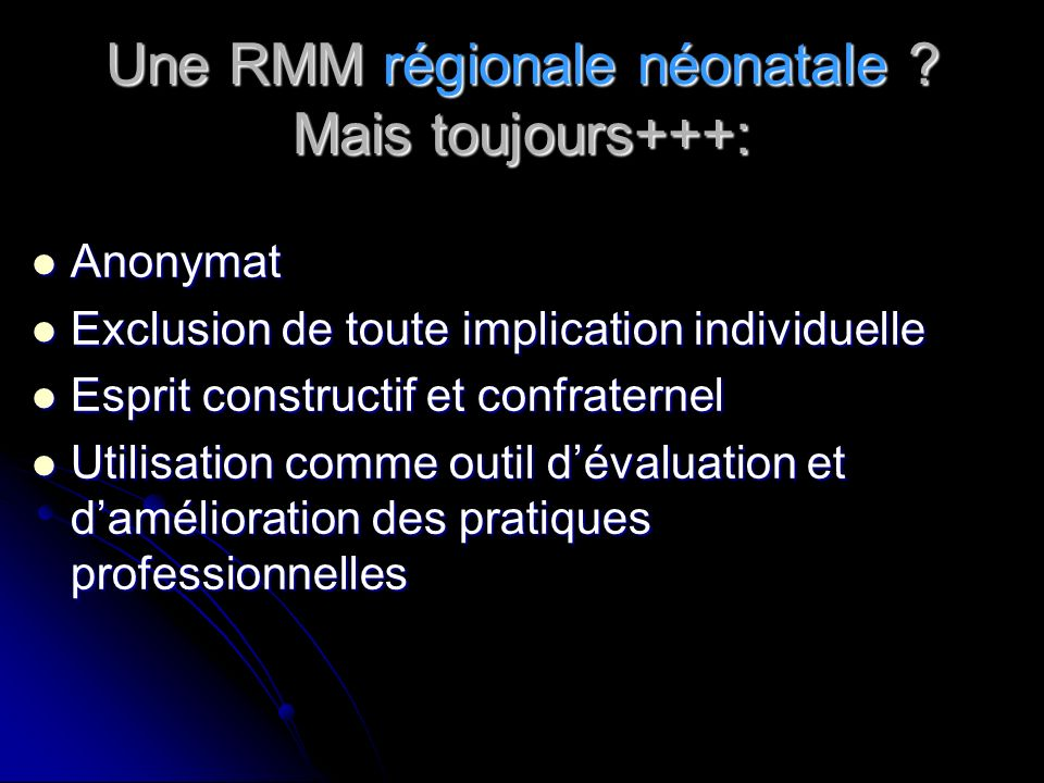 Une RMM régionale néonatale Mais toujours+++: