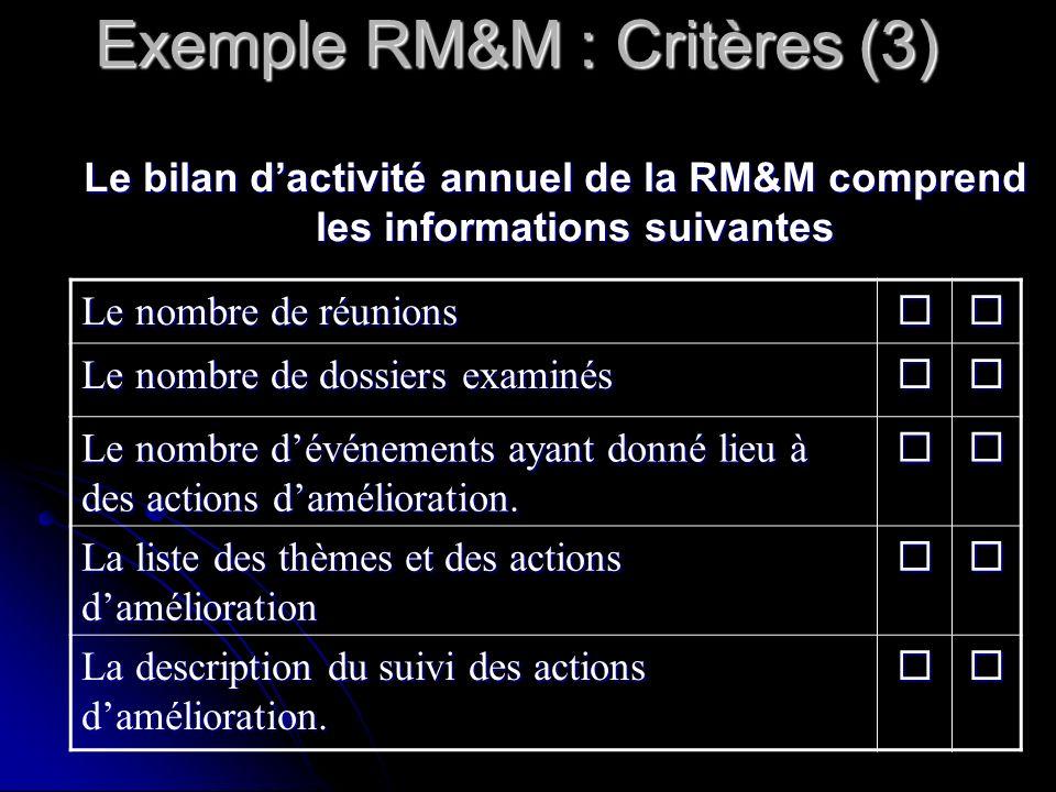 Exemple RM&M : Critères (3)