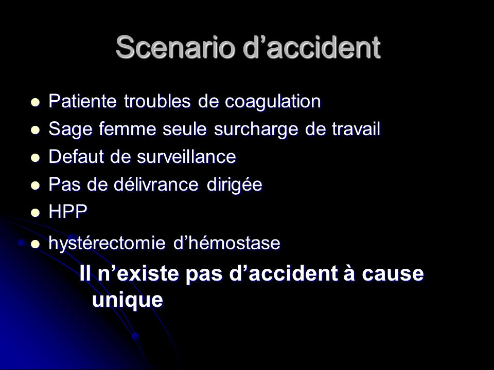Scenario d'accident Il n'existe pas d'accident à cause unique
