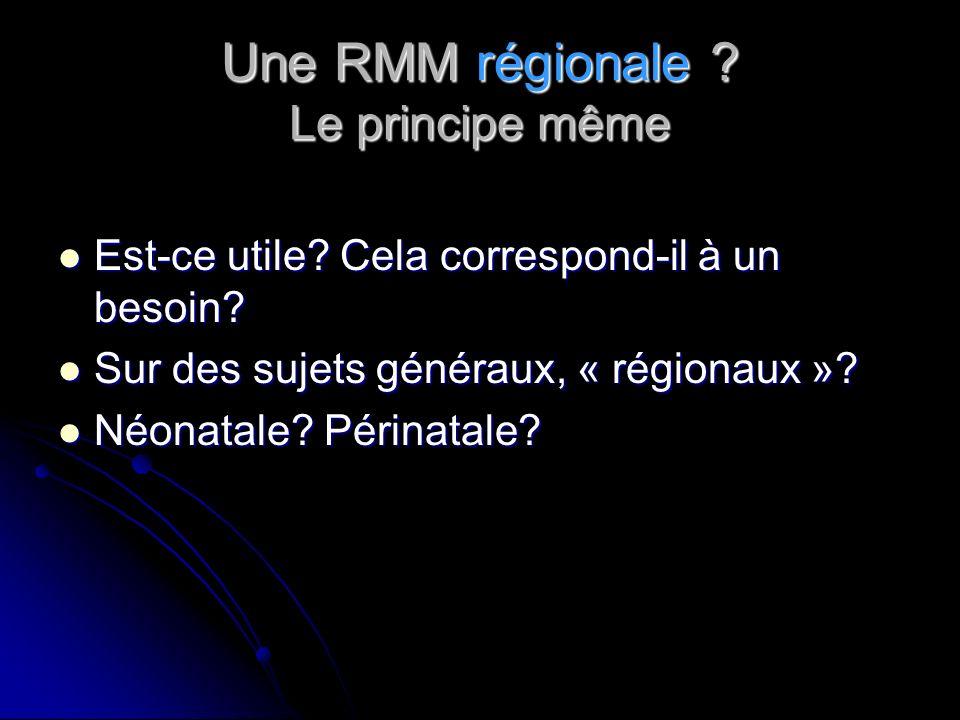 Une RMM régionale Le principe même