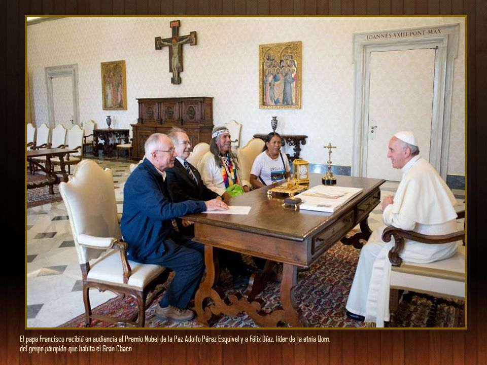 El papa Francisco recibió en audiencia al Premio Nobel de la Paz Adolfo Pérez Esquivel y a Félix Díaz, líder de la etnia Qom,