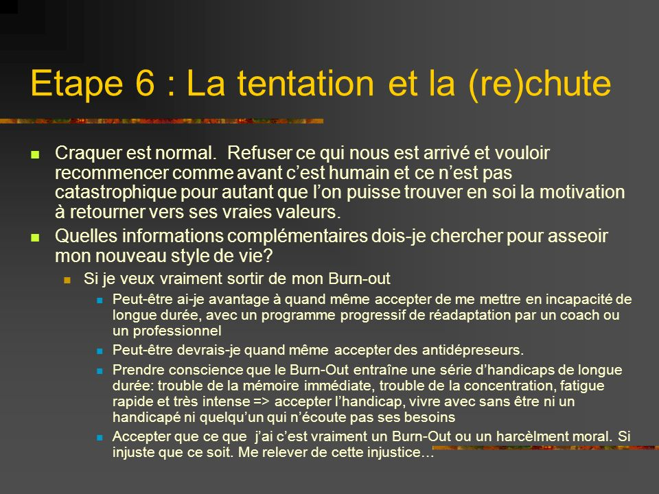 Etape 6 : La tentation et la (re)chute
