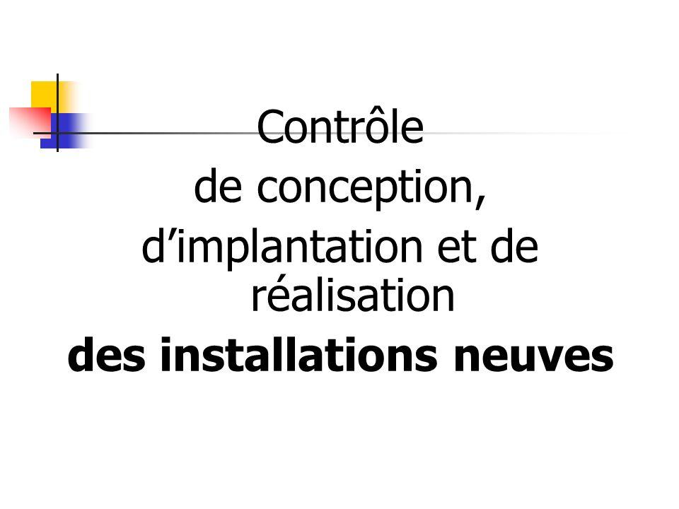 d'implantation et de réalisation des installations neuves