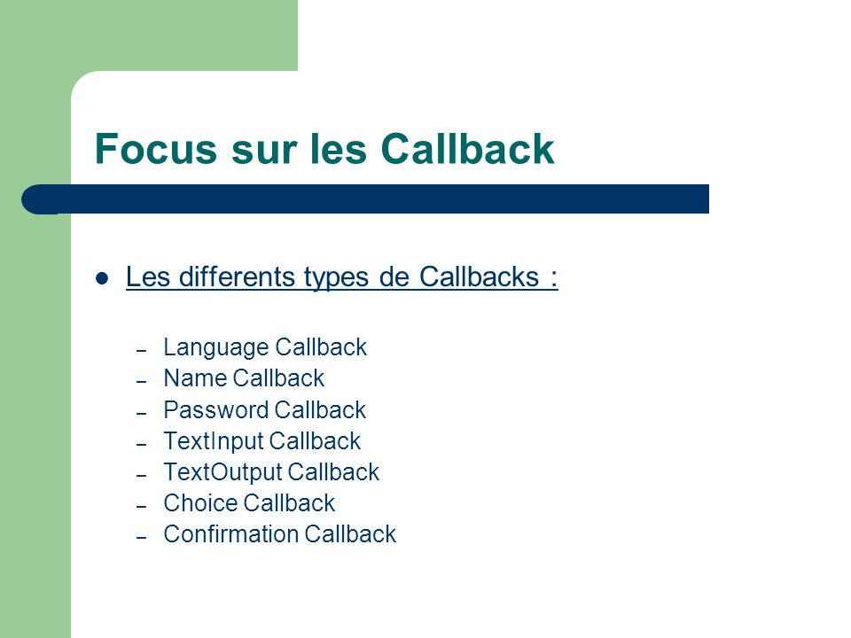 Focus sur les Callback Les differents types de Callbacks :