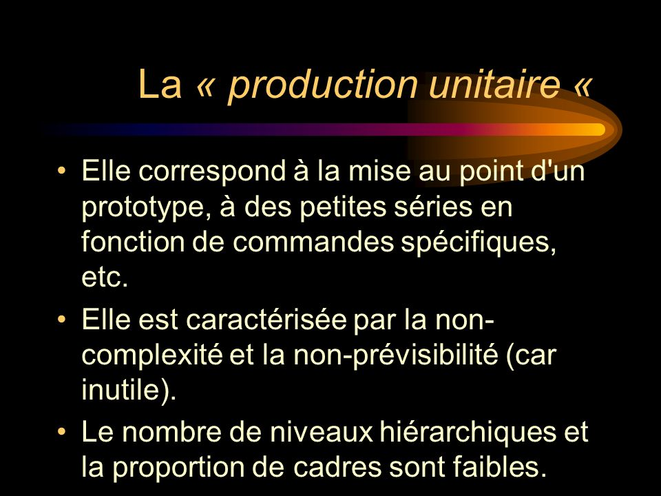 La « production unitaire «