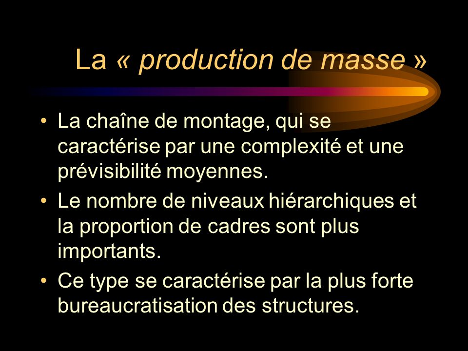 La « production de masse »